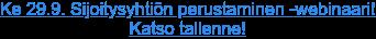 Ke 29.9. Sijoitysyhtiön perustaminen -webinaari! Ilmoittaudu mukaan!