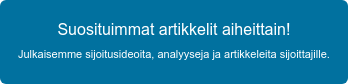 Suosituimmat artikkelit aiheittain! Julkaisemme päivittäin sijoitusideoita, analyyseja ja artikkeleita  sijoittajille.