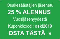 Osakesäästäjien jäsenetu 25 % ALENNUS  Vuosijäsenyydestä Kuponkikoodi: oskl2018 OSTA TÄSTÄ