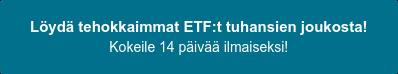 Löydät tehokkaimmat ETF:t tuhansien joukosta! Tarjoamme sinulle ensimmäisen kuukauden eurolla!