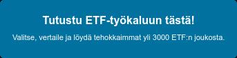 Tutustu ETF-työkaluun tästä! Valitse, vertaile ja löydä tehokkaimmat yli 3000 ETF:n joukosta.