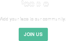 People  Add your face to our community. Join us