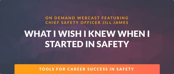 What I Wish I Knew When I Started In Safety Webcast Link