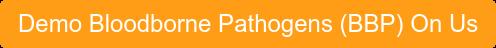 Demo Bloodborne Pathogens (BBP) On Us
