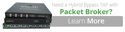 Need a Hybrid Bypass TAP with Packet Broker?