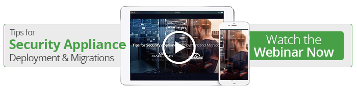 Watch the On-Demand Tips for Security Appliance Deployment Webinar Now!