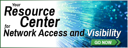 Your Resource Center for Network Access and Visibilty