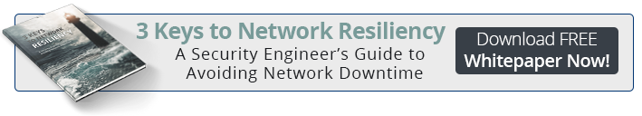 3 Keys to Network Resiliency: A security engineers guide to avoiding network downtime