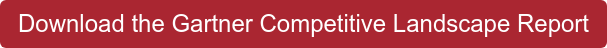 Download the Gartner Competitive Landscape Report