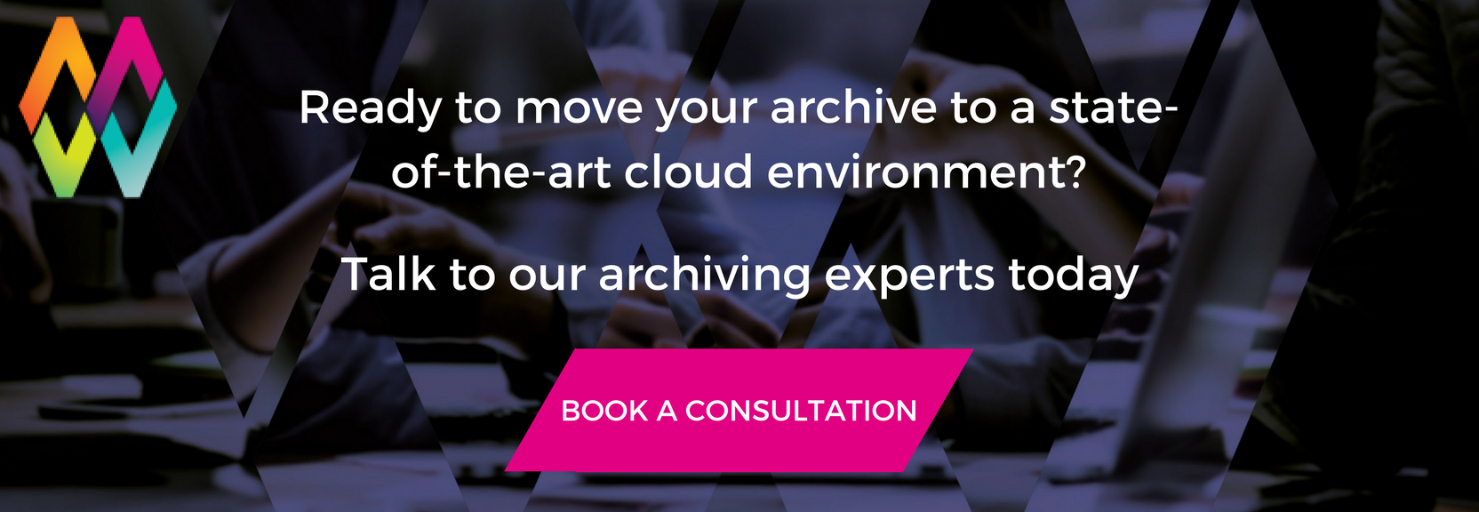 Talk to our digital archiving experts today