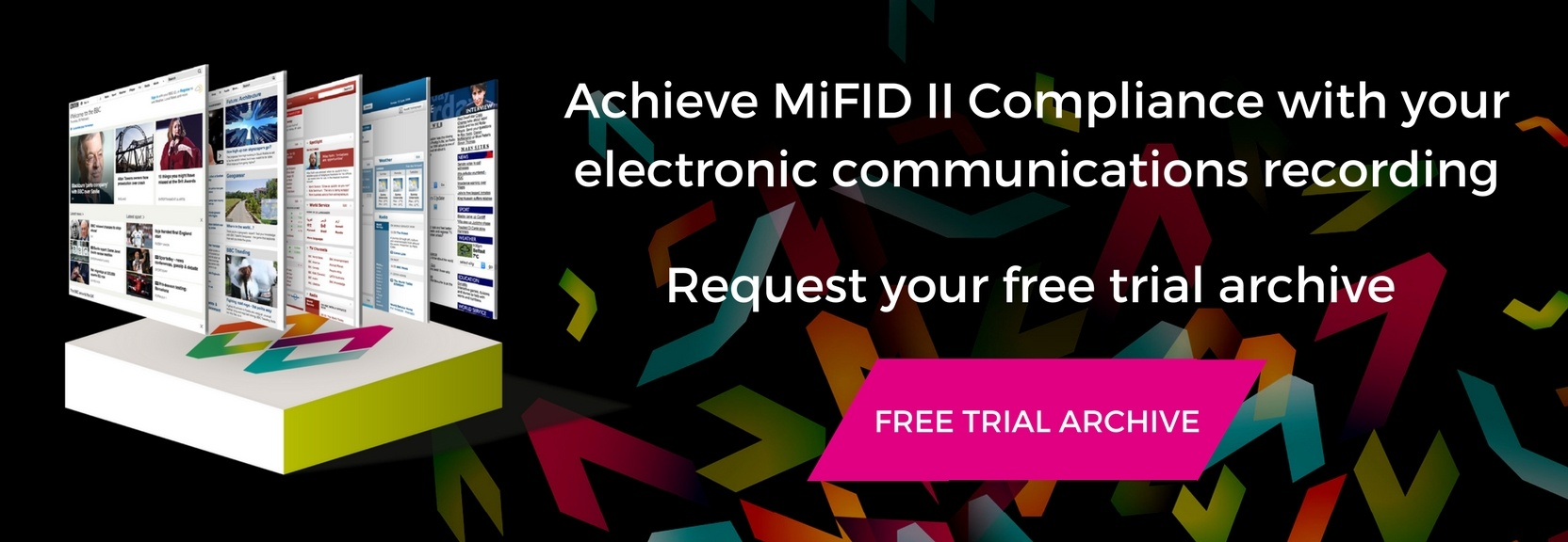 Achieve MiFID II compliance with your electronic communications recording - request your free trial archive