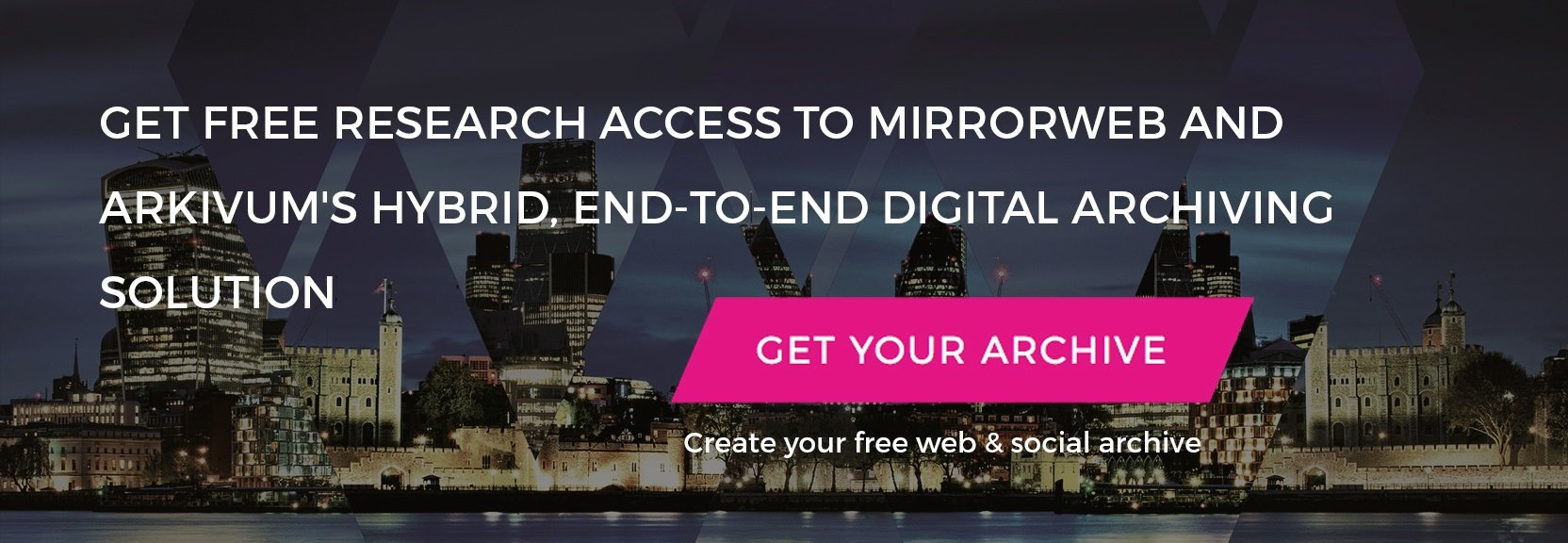Get Free Access to MirrorWeb & Arkivum's Hybrid, End-to-End Digital Archiving Solution
