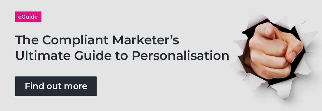eGuide: The Compliant Marketer's Ultimate Guide to Personalisation