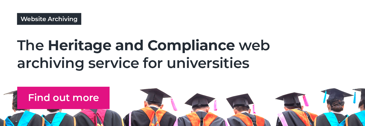The Heritage and Compliance web archiving service for universities