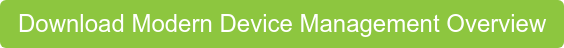 Download Modern Device Management Overview