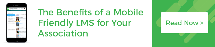 The Benefits of a Mobile Friendly LMS for Your Association