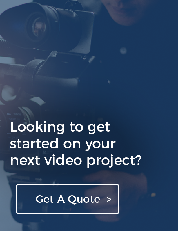 Get a Quote on your next video project.