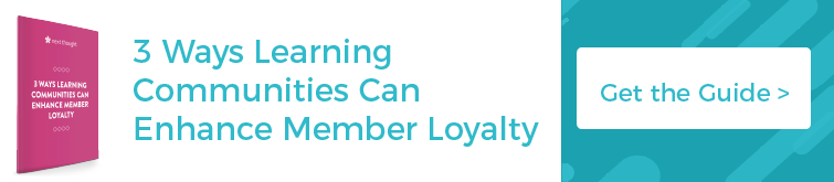 3 Ways Learning Communities Can Enhance Member Loyalty
