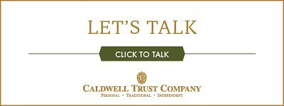 Caldwell Trust Company - Let's Talk