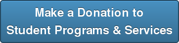 Make a Donation to Student Programs & Services