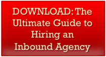 DOWNLOAD: The Ultimate Guide to Hiring an Inbound Agency