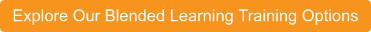 Explore Our Blended Learning Training Options