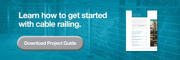 Learn how to get started with cable railing. Download Project Guide