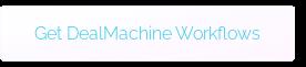 Get DealMachine Workflows