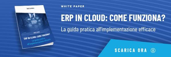 "CLICCA QUI per scaricare il White Paper: ""ERP in cloud: come funziona?"""