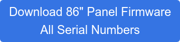 "Download 86"" Panel Firmware"