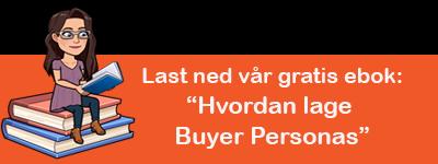 """Last ned vår gratis ebok: """"Hvordan lage Buyer Personas"""""""