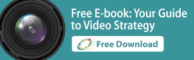 Download your free ebook: Your Guide to Video Strategy
