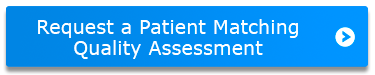 Request a Patient Matching Quality Assessment