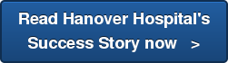 Read Hanover Hospital's Success Story now   >