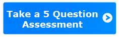 Take a 5 Question >   Assessment