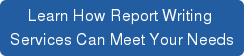 Learn How Report Writing  Services Can Meet Your Needs