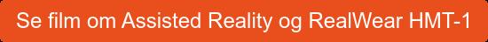 Se film om Assisted Reality og RealWear HMT-1