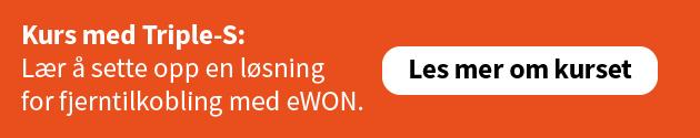 Kurs med Triple-S: Lær å sette opp en løsning for fjerntilkobling med eWON