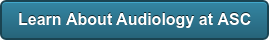 Learn AboutAudiology at ASC