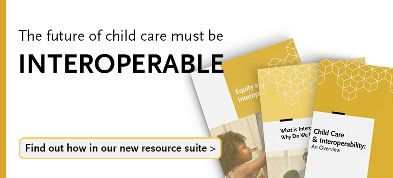 The future of child care must be interoperable