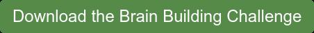 Download the Brain Building Challenge