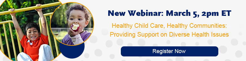 Webinar: Healthy Child Care, Healthy Communities