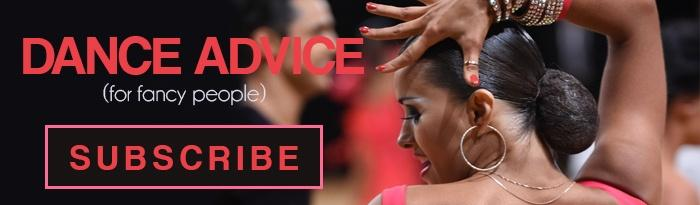 Dance Advice for fancy people