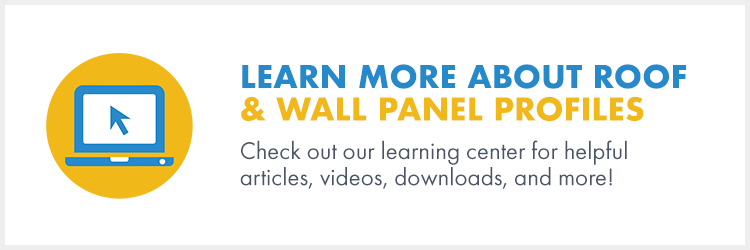Learn more about roof & wall panel profiles here.