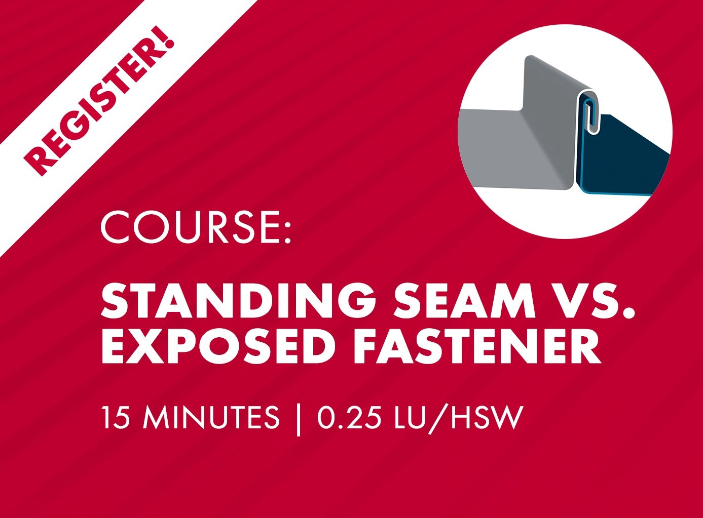AIA Nano Course - Standing Seam vs Exposed Fastener Metal Roofing