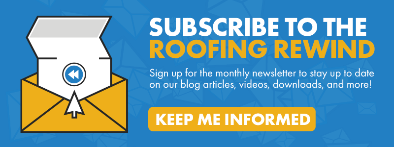 Subscribe to The Roofing Rewind - a monthly recap newsletter!