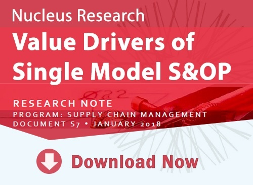 Nucleus Research Report - Value Drivers of Single Model S&OP