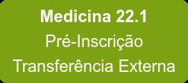 Medicina 22.1 Pré-Inscrição Transferência Externa
