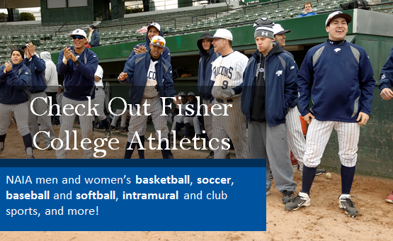 Check Out Fisher College Athletics - NAIA men and women's athletics teams - Click here to learn more