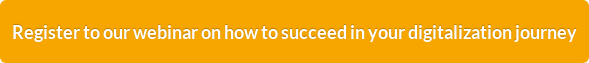 Register to our webinar on how to succeed in your digitalization journey